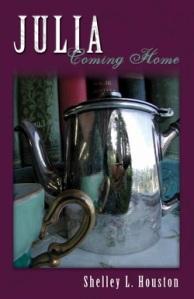 Julia, Coming Home. Shelley Houston